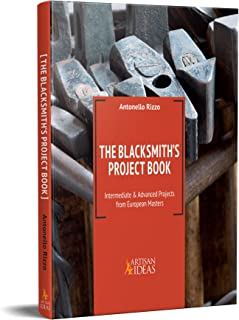 The Blacksmith's Project Book: Intermediate & Advanced Projects from European Masters