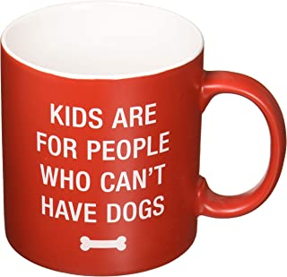 Say What 121741 Kids Are For People Who Can't Have Dogs Ceramic Coffee Mug, 20 oz, red