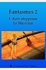Fantasmes 2, L'Auto-stoppeuse, Le Musicien Format Kindle