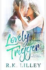 Lovely Trigger (Tristan & Danika Book 3) Kindle Edition