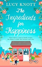 The Ingredients for Happiness: The brand new uplifting read for summer 2019!