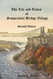The Life and Times of Suspension Bridge Village - Second Edition