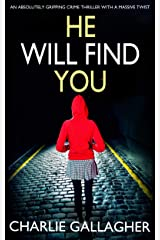 HE WILL FIND YOU an absolutely gripping crime thriller with a massive twist (Detective Maddie Ives Book 3) Kindle Edition