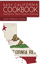 Easy California Cookbook: Authentic West Coat Cooking (California Cookbook, California Cooking, California Recipes, California Style Book 1)