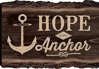P. GRAHAM DUNN Hope is My Anchor 4 x 6 Wood Bark Edge Design Sign
