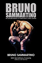 Bruno Sammartino: The Autobiography of Wrestling's Living Legend - Kindle Edition
