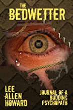 The Bedwetter: Journal of a Budding Psychopath