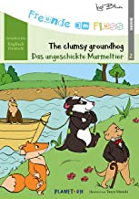 Freunde am Fluss: Das ungeschickte Murmeltier - The clumsy groundhog: Zweisprachiges Bilderbuch Deutsch-Englisch (German Edition)