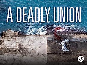 A Deadly Union: Season 1