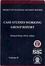 Volume 2 of Case Studies Working Group Project: Project on National Security (U.S. Army War College, Strategic Studies Institute; R.Weitz Phd.-Editor)