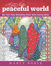 Marty Noble's Peaceful World: New York Times Bestselling Artists' Adult Coloring Books (Dynamic Adult Coloring Books)