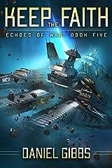 Keep the Faith (Echoes of War Book 5) Kindle Edition