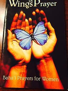 Wings of Prayer (Baha'i Prayers for Women)