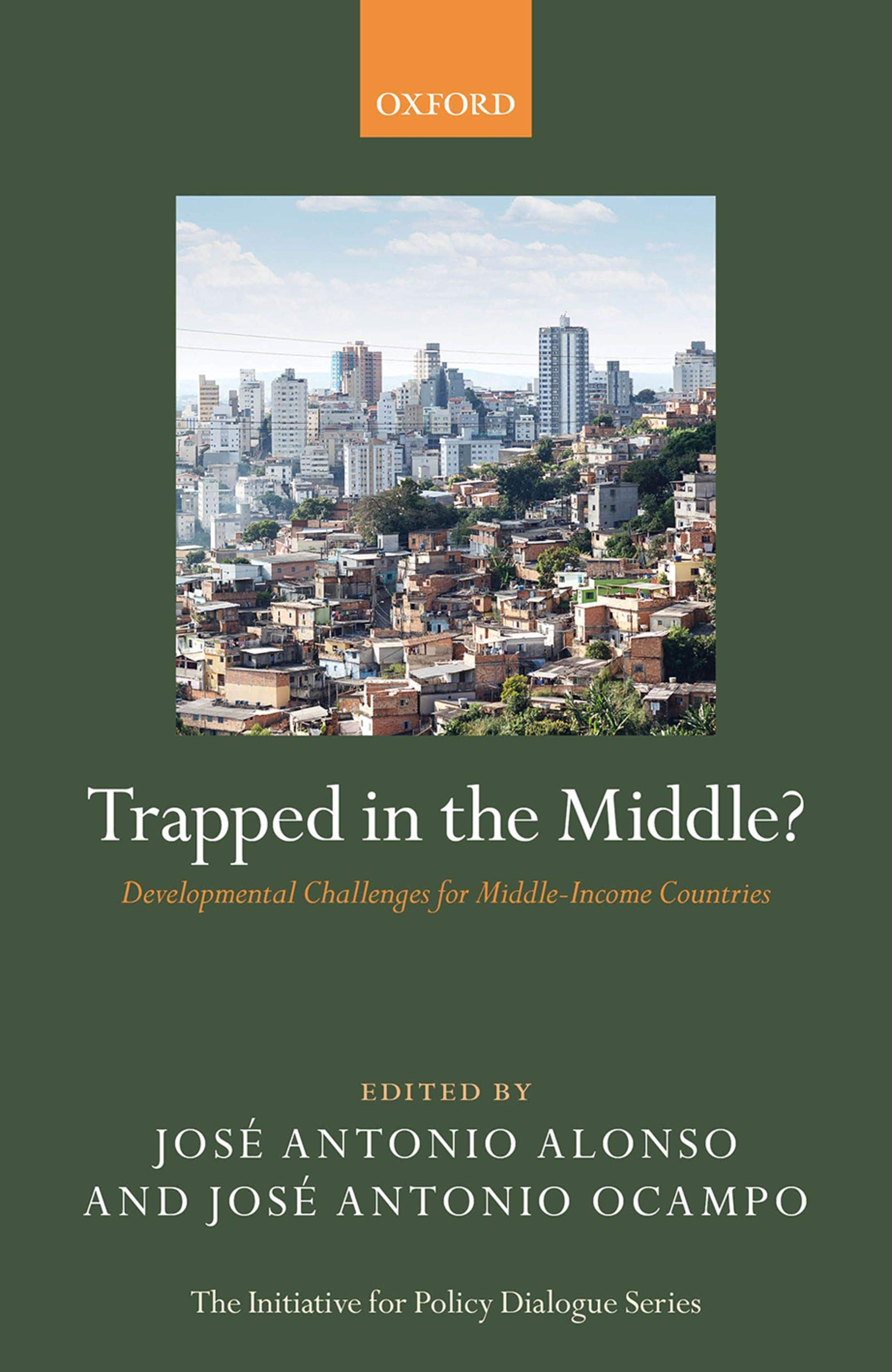 Trapped in the Middle?: Developmental Challenges for Middle-Income Countries (Initiative for Policy Dialogue)