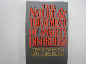 The NATURE & TREATMENT OF ANXIETY & ANXIETY DISORDERS