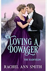 Loving a Dowager: Steamy Regency Romance (The Hadfields Book 3) Kindle Edition