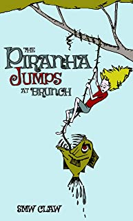 The Piranha Jumps at Brunch