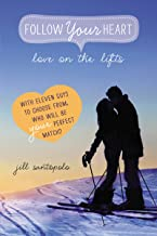 Love on the Lifts (Follow Your Heart Book 2)