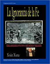 La Ignorancia de la Fe (Spanish Edition)