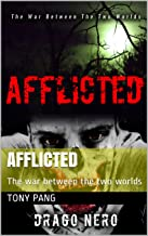 Afflicted: The war between the two worlds (Drago Nero Book 1)