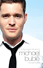 At This Moment: The Story of Michael Bublé
