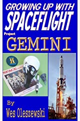 Growing up with Spaceflight- Project Gemini Kindle Edition