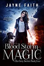 Blood Storm Magic: A Paranormal Urban Fantasy Novel (Ella Grey Series Book 4)