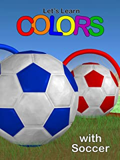 Let's Learn Colors with Soccer