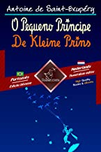 O Pequeno Príncipe - De Kleine Prins: Texto bilíngue em paralelo - Tweetalig met parallelle tekst: Português Brasileiro - ...