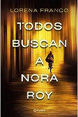 Todos buscan a Nora Roy (Autores Españoles e Iberoamericanos) (Spanish Edition) Kindle Edition