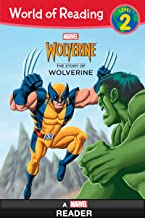 World of Reading:  The Story of Wolverine: A Marvel Reader (Level 2) (World of Reading (eBook))