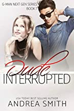 Dude Interrupted (G-Man Series Book 7)