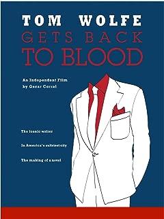 Tom Wolfe Gets Back to Blood