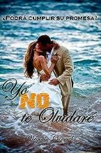 Yo NO te olvidare (Hermanos Sinclair nº 1) (Spanish Edition)