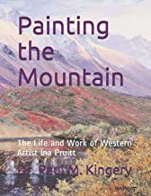 Painting the Mountain: The Life and Work of Western Artist Ina Pruitt