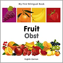 My First Bilingual Book–Fruit (English–German) (German and English Edition)