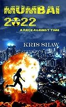 Mumbai 2022: Race Against Time - A Short Thriller Story (Nisha Verma Series Book 1)