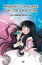 Melani y la llave de los ajolotes (Spanish Edition)
