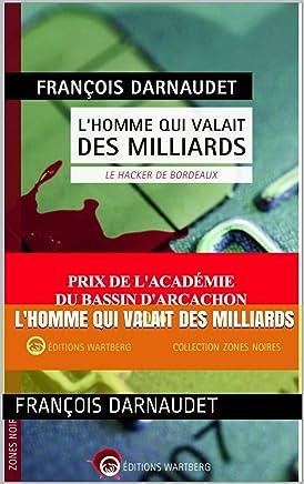 L'Homme qui valait des milliards (French Edition)