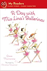 A Day with Miss Lina's Ballerinas (My Readers) Kindle Edition