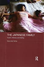 The Japanese Family: Touch, Intimacy and Feeling (Japan Anthropology Workshop Series)