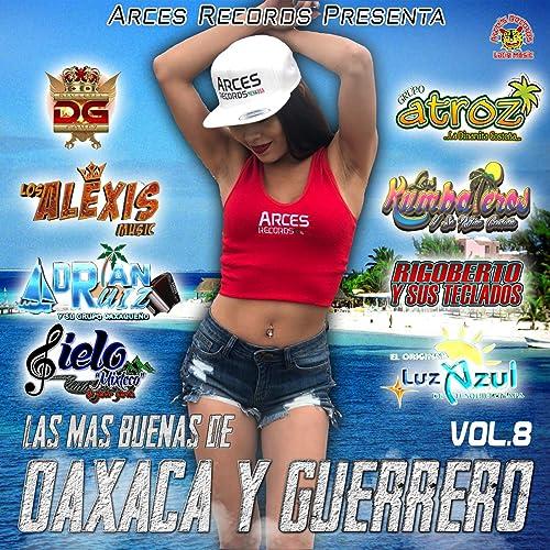 Las Mas Buenas De Guerrero Y Oaxaca, Vol. 8