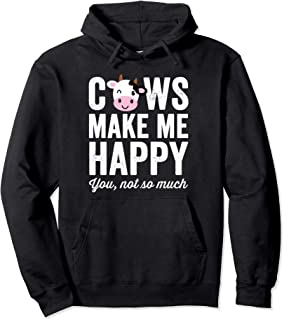 Cows Make Me Happy You Not So Much Hoodie - Farmer Cows