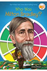 Who Was Milton Bradley? (Who Was?) Kindle Edition