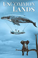 UnCommon Lands: A Collection of Rising Tides, Outer Space, and Foreign Realms (UnCommon Anthologies Book 5) Kindle Edition