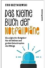 Das kleine Buch der Notfallpläne: Ein origineller Ratgeber für die kleinen und großen Katastrophen des Alltags (German Edition) eBook Kindle