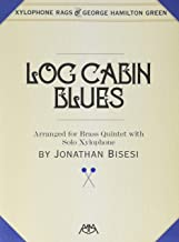 Log Cabin Blues: Brass Quintet with Xylophone Solo (Xylophone Rags of George Hamilton Green)