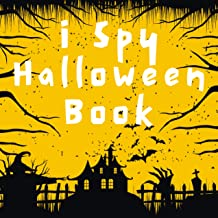 I Spy Halloween Book: A Fun Trick Or Treat Activity For Kids Ages 2-5