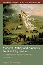 Manifest Destiny and American Territorial Expansion: A Brief History with Documents (Bedford Series in History and Culture)