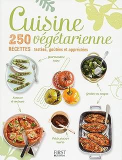 Cuisine végétarienne, 250 recettes testées, goûtées et appreciées (Hors collection) (French Edition)